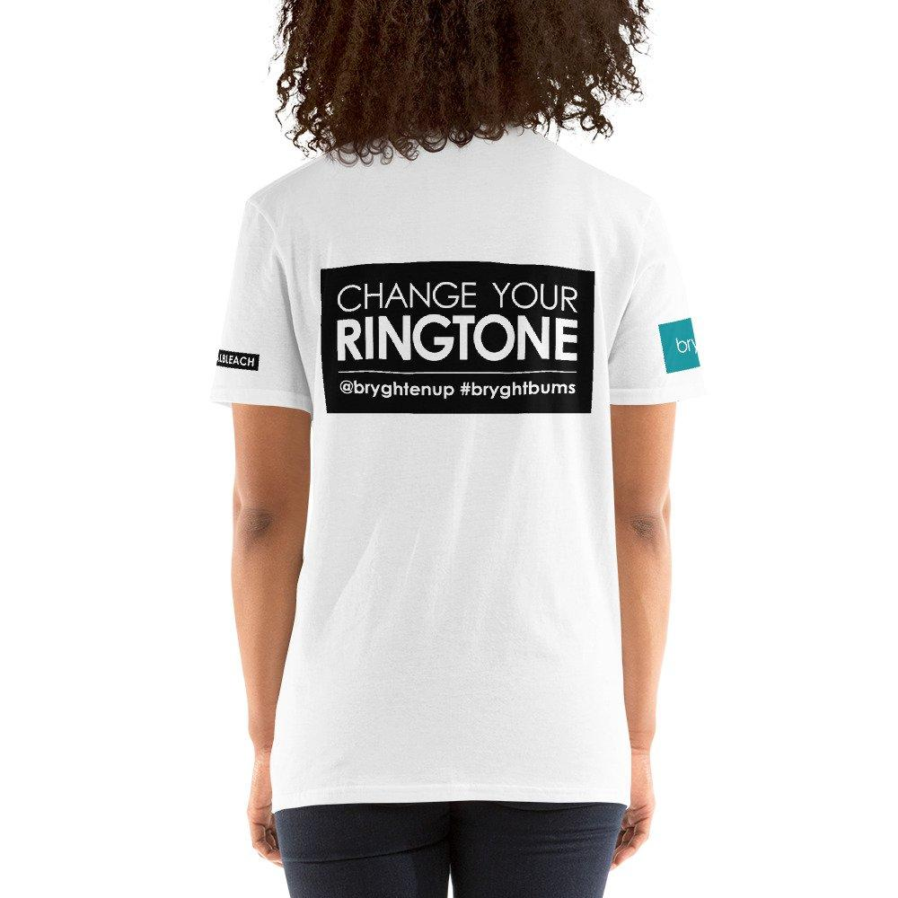 """a white tshirt with text on it saying funny novelty slogan """"change your ringtone"""" and social tags @bryghtenup #bryghtbums Bryght is an intimate skincare line for hyperpigmentation and anal bleach"""